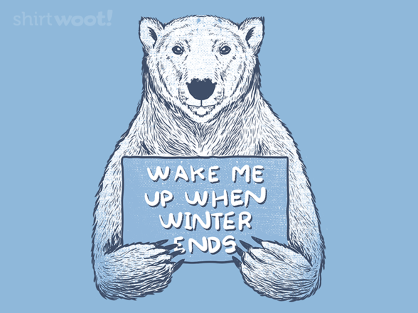 Woot!: Wake Me Up When Winter Ends - $8.00 + $5 standard shipping