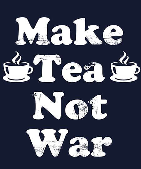 Qwertee: Make Tea Not War
