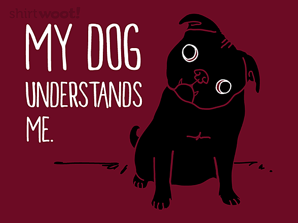 Woot!: Dog Understands Me