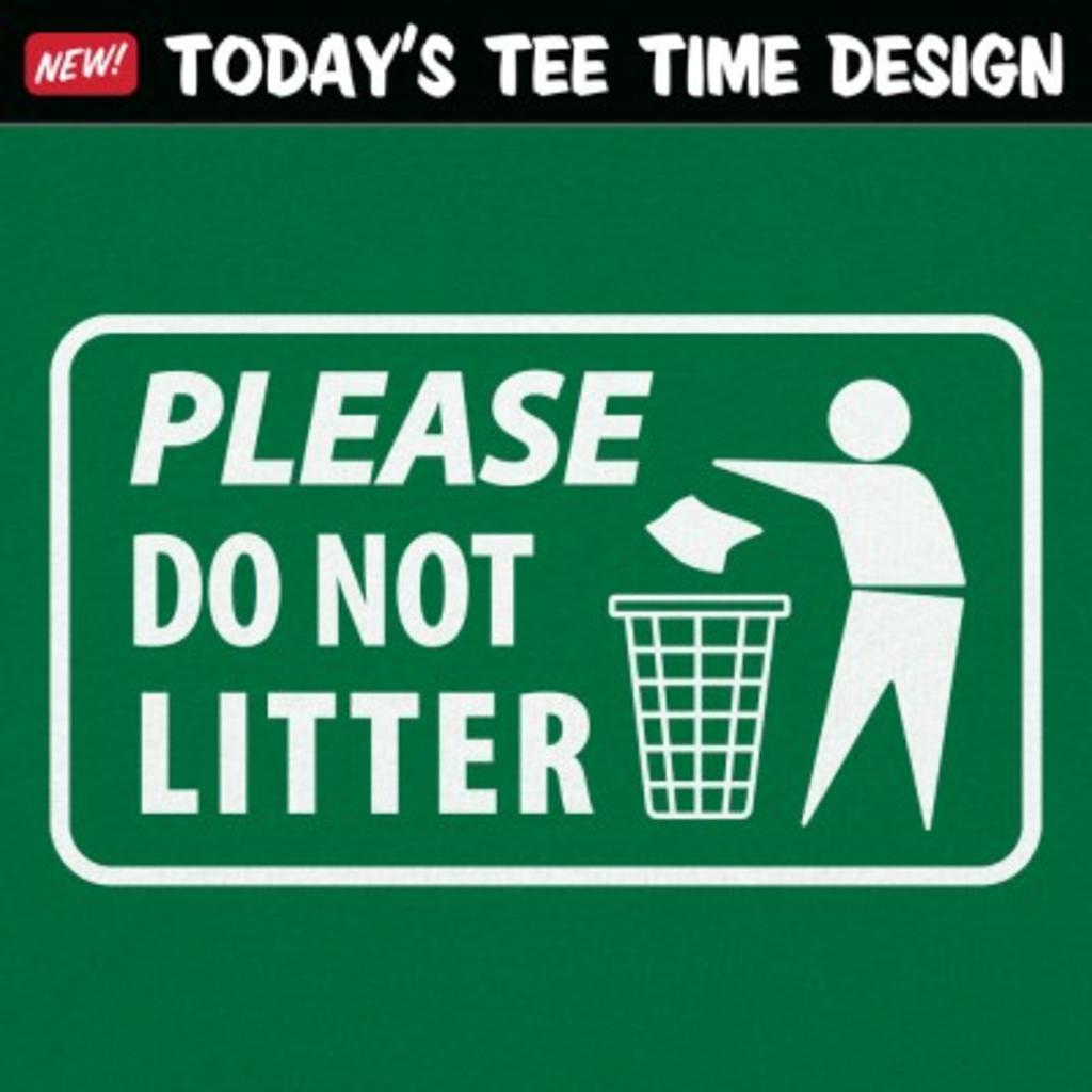 6 Dollar Shirts: Please Do Not Litter