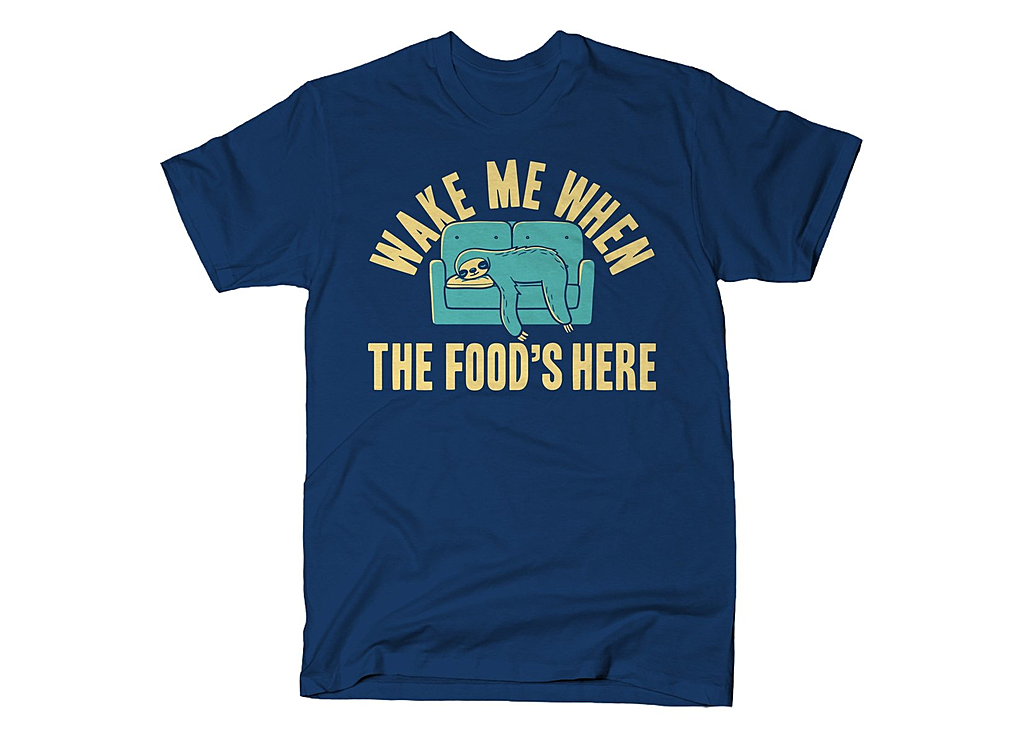 SnorgTees: Wake Me When The Food's Here
