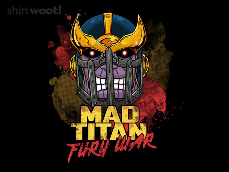 Woot!: Mad Titan: Fury Road
