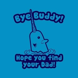 Five Finger Tees: Bye Buddy Hope You Find Your Dad T-Shirt