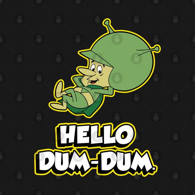 TeePublic: Hello Dum Dum - Gazoo