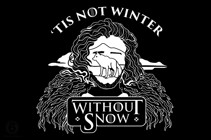 6 Dollar Shirts: Winter Without Snow