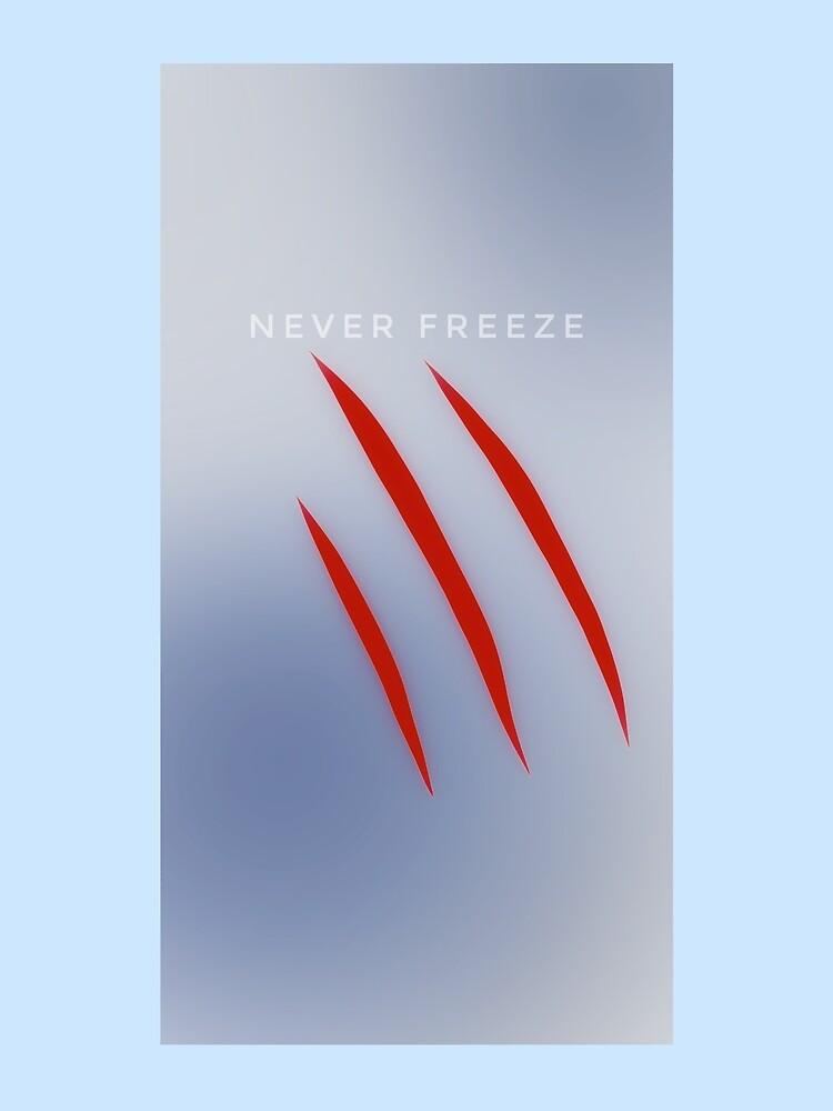 RedBubble: NEVER FREEZE