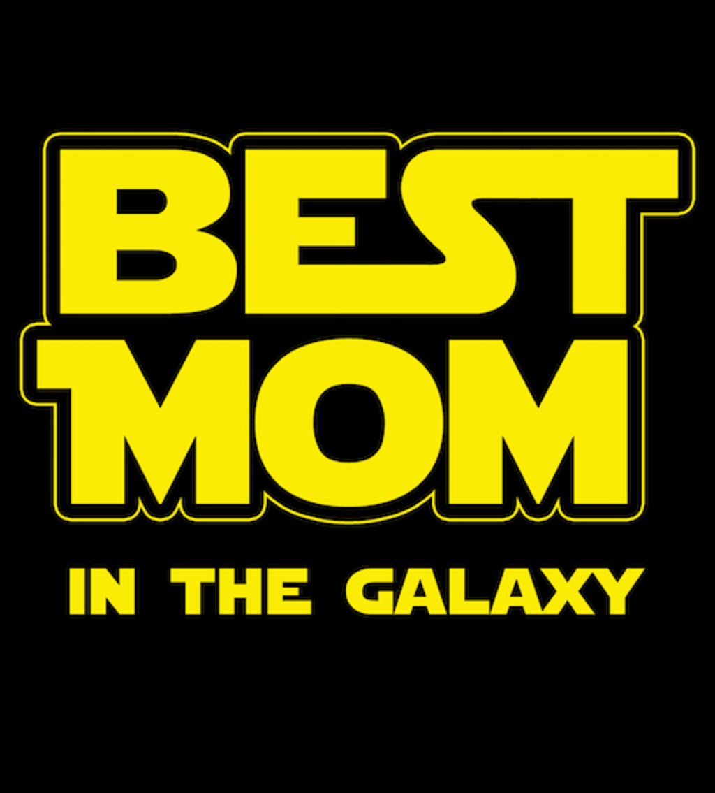 Shirt Battle: Best Mom In The Galaxy