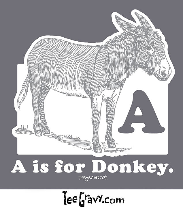 Tee Gravy: The Majestic Return of A is for Donkey