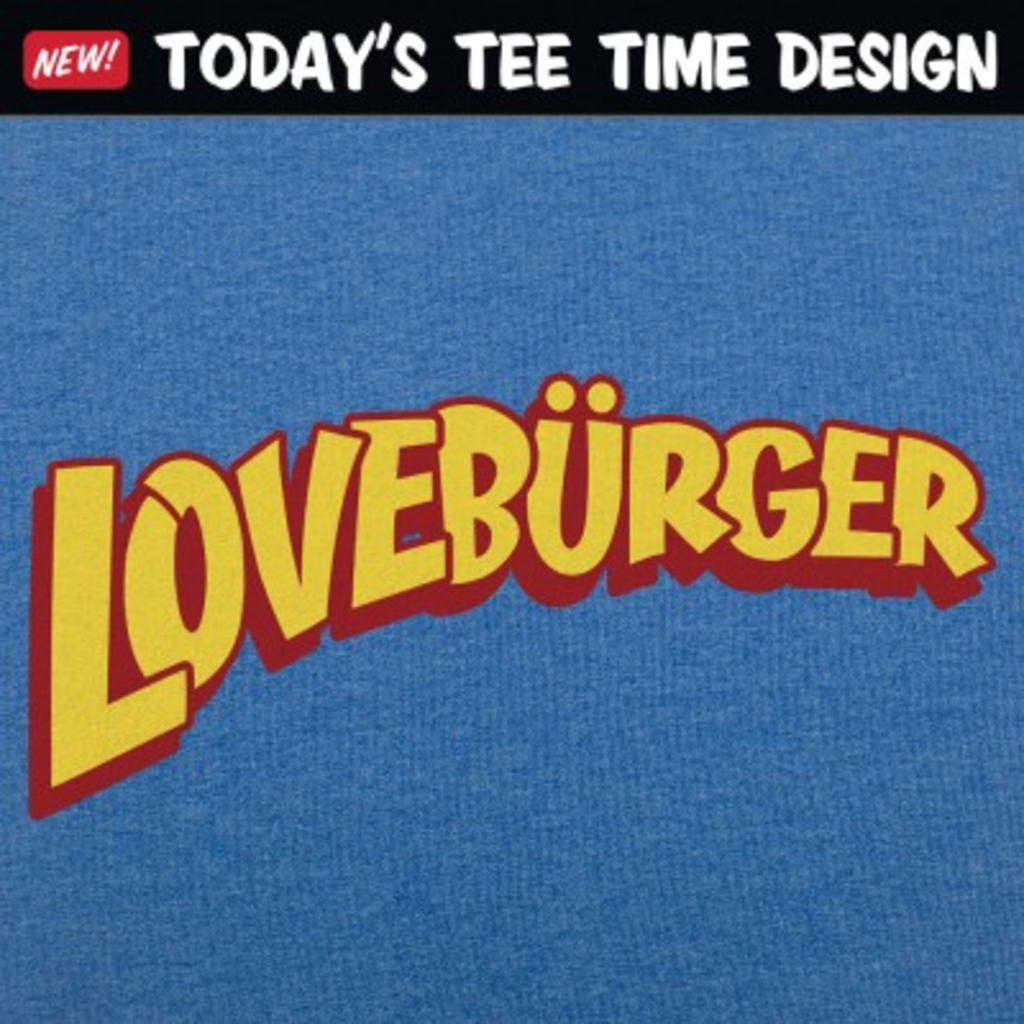 6 Dollar Shirts: Loveburger