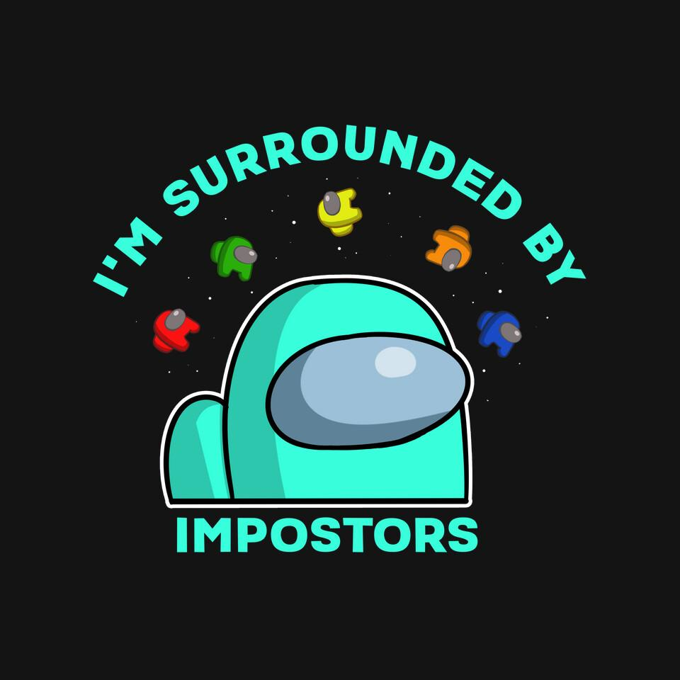 TeeFury: I'm Surrounded By Impostors