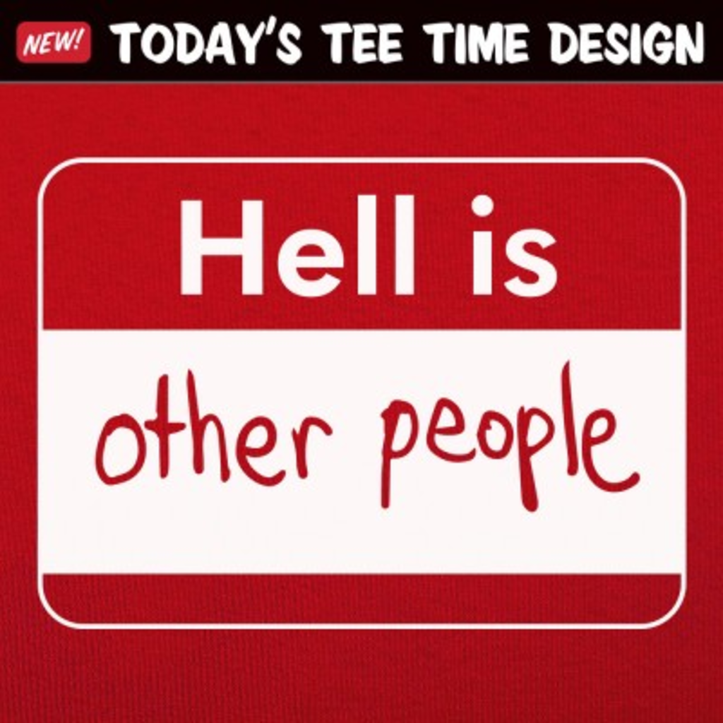 6 Dollar Shirts: Hell Is Other People