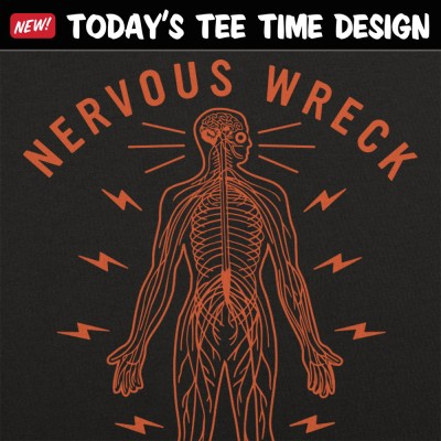 6 Dollar Shirts: Nervous Wreck