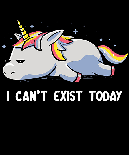 Qwertee: I Can't Exist Today