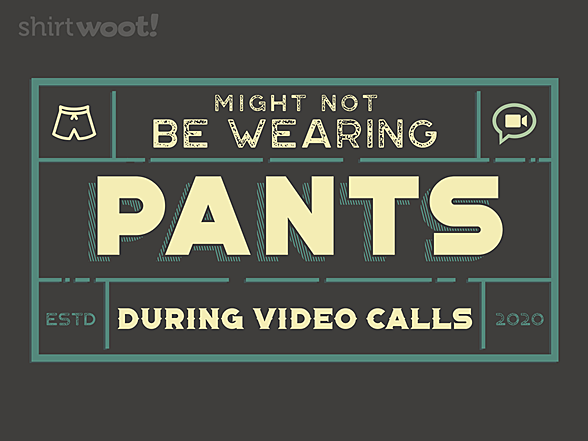 Woot!: Pants Are Optional