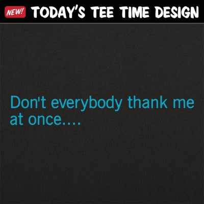 6 Dollar Shirts: Don't Everybody Thank Me