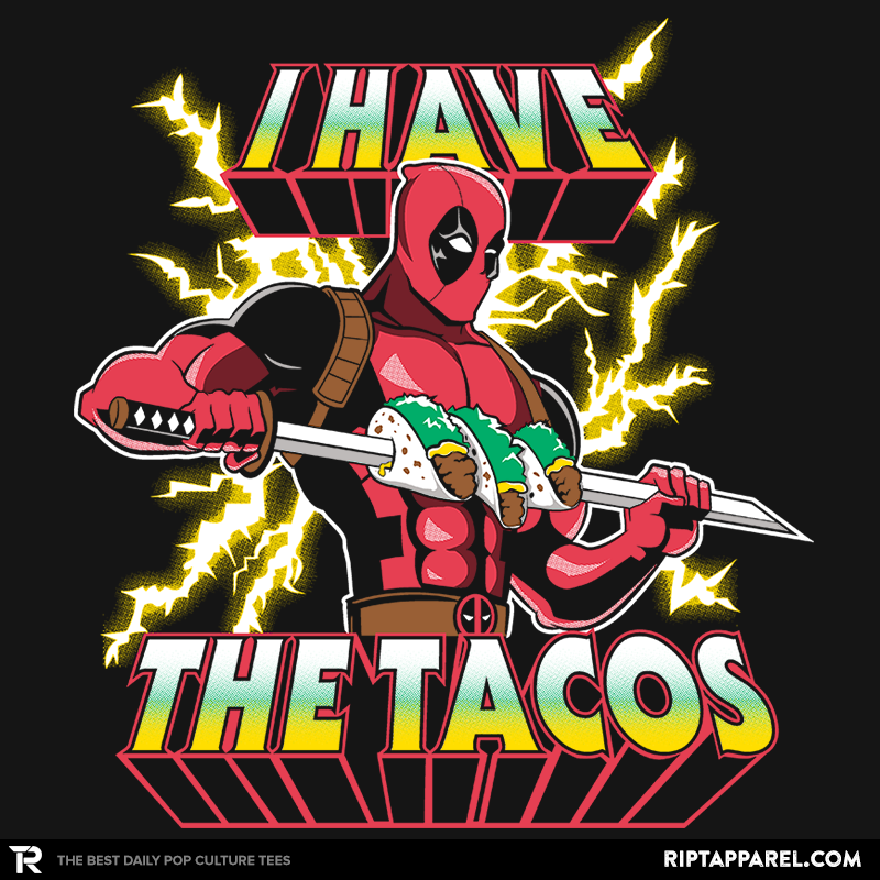 Ript: I Have The Tacos