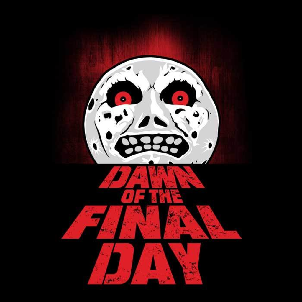 Once Upon a Tee: Dawn of the Final Day