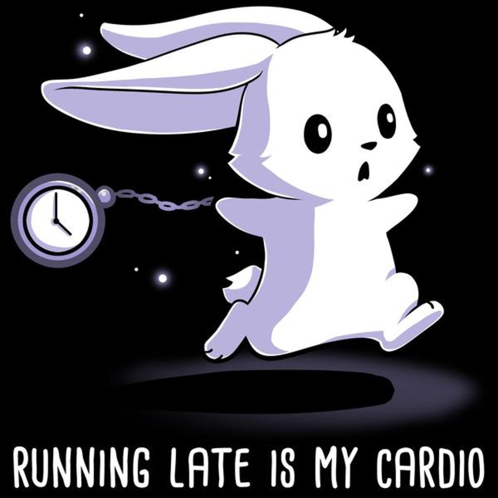 TeeTurtle: Running Late Is My Cardio