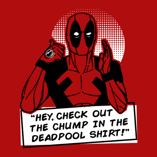 Five Finger Tees: Check Out The Chump In The Deadpool Shirt