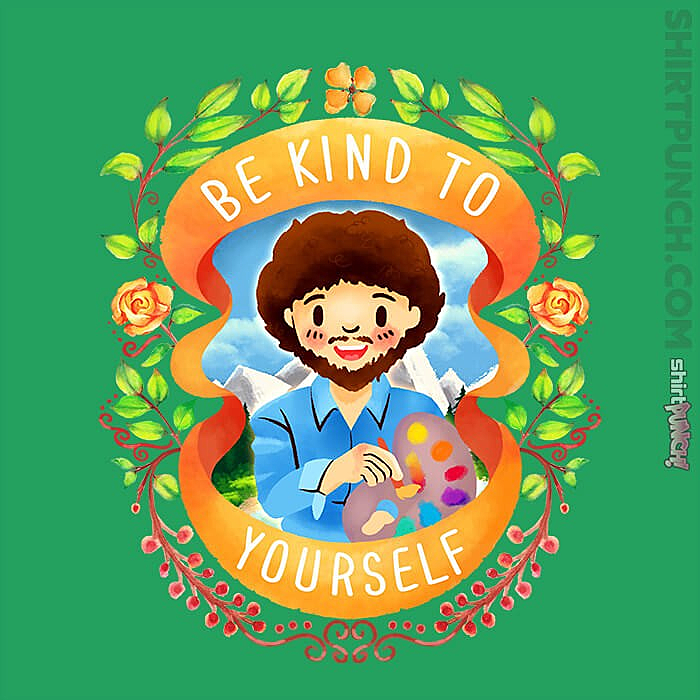 ShirtPunch: Be Kind To Yourself