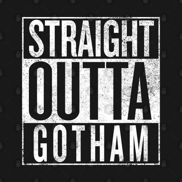 TeePublic: Straight Outta Gotham