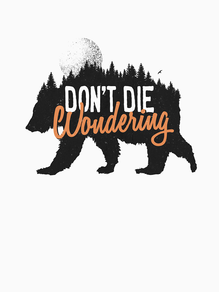 RedBubble: Don't die wondering