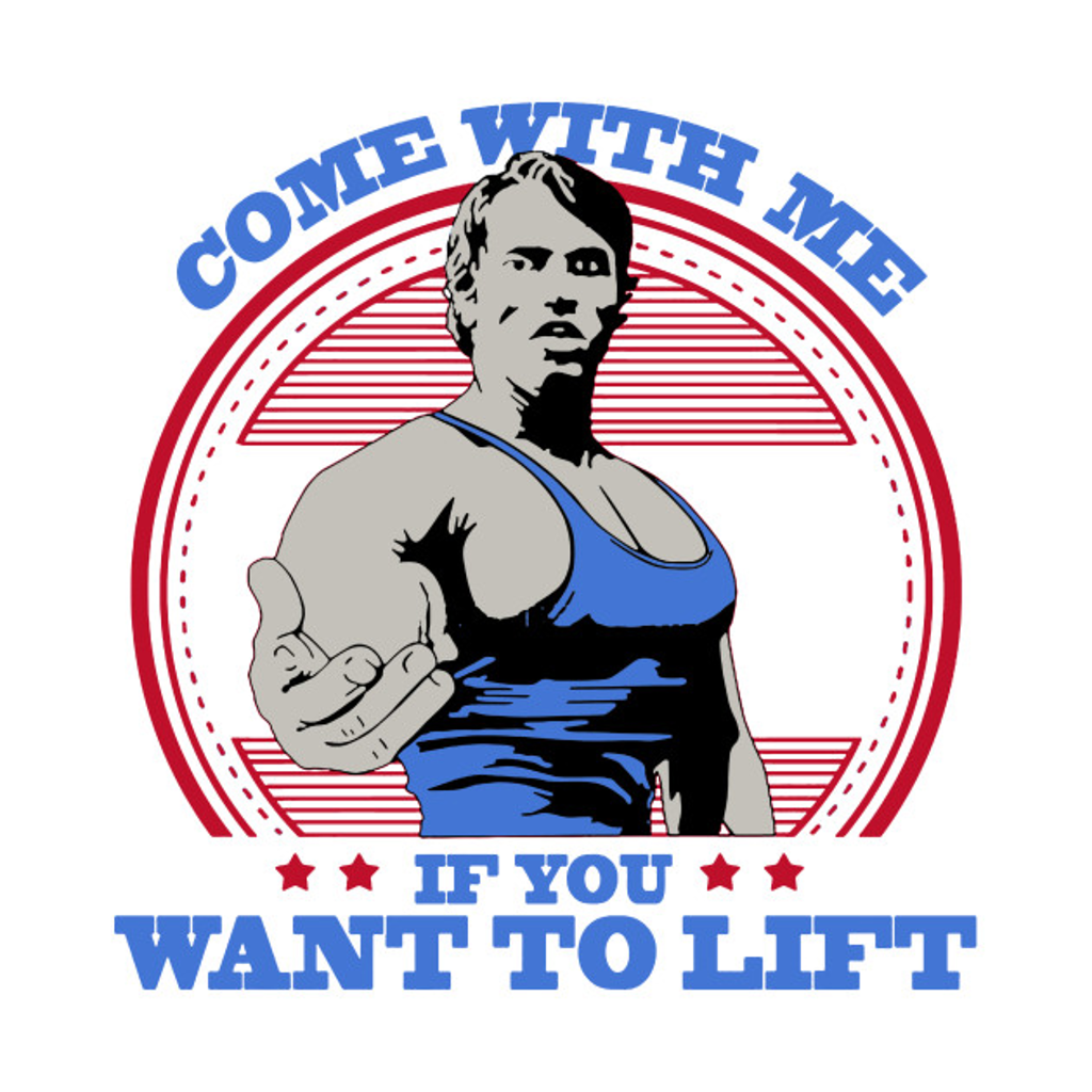 TeePublic: Come With Me if You Want To Lift 2