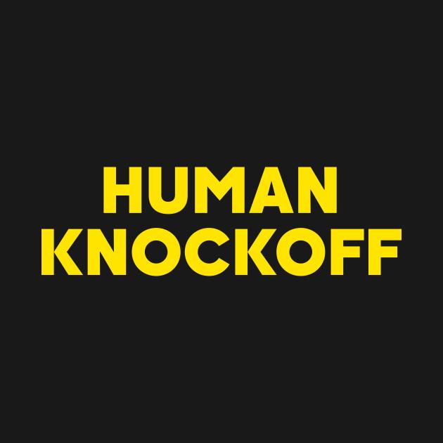 TeePublic: HUMAN KNOCKOFF