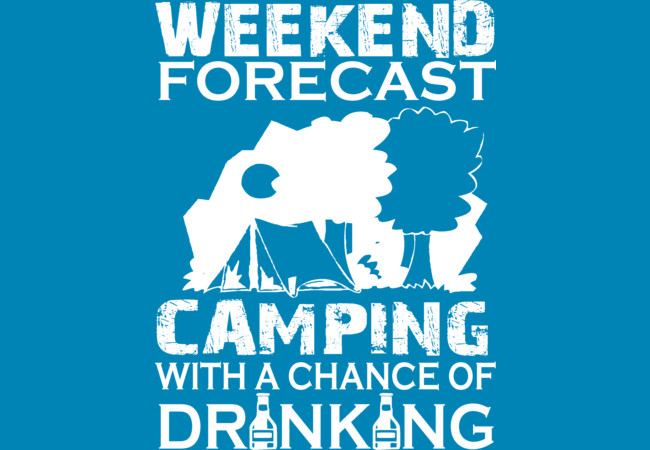 Design by Humans: WEEKEND FORECAST CAMPING ...