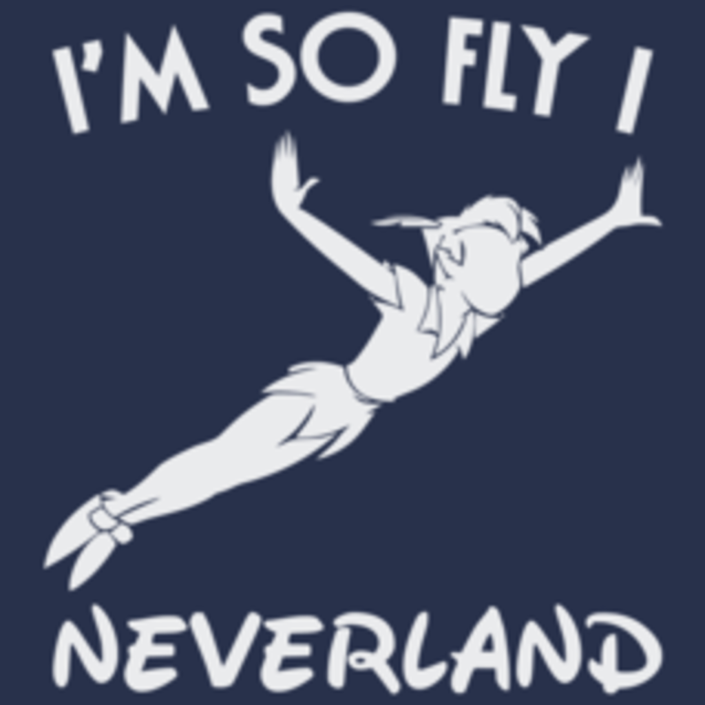 Textual Tees: Im So Fly I Neverland T-Shirt
