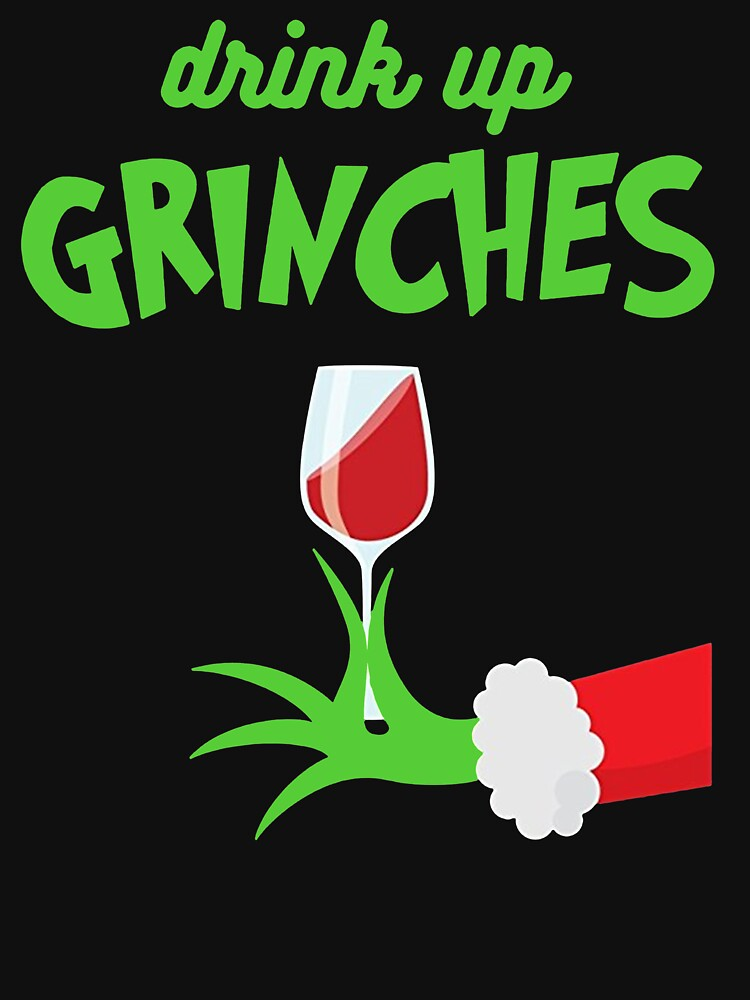 RedBubble: Drink Up Grinches Funny Christmas Xmas Drinking