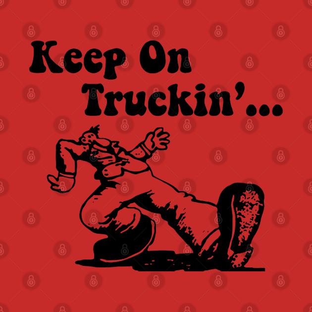 TeePublic: Keep On Truckin