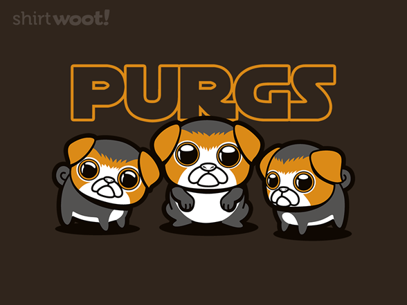Woot!: Purgs Are My Favorite Dorgs - $15.00 + Free shipping