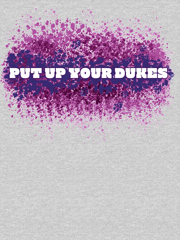 """RedBubble: """"Put Up Your Dukes"""" Slogan x The Imporsters"""