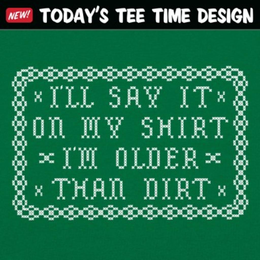 6 Dollar Shirts: Older Than Dirt