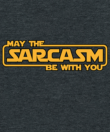 Qwertee: May the sarcasm