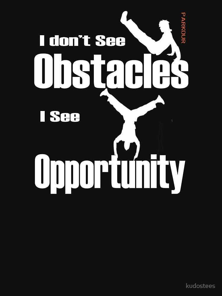 RedBubble: Parkour - I Dont See Obstacles I See Opportunity