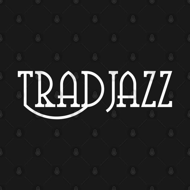 TeePublic: Trad jazz