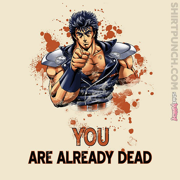 ShirtPunch: You Are Already Dead