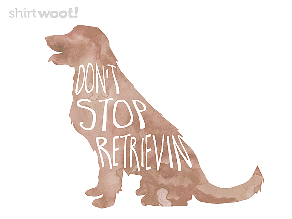 Woot!: Don't Stop Retrievin'