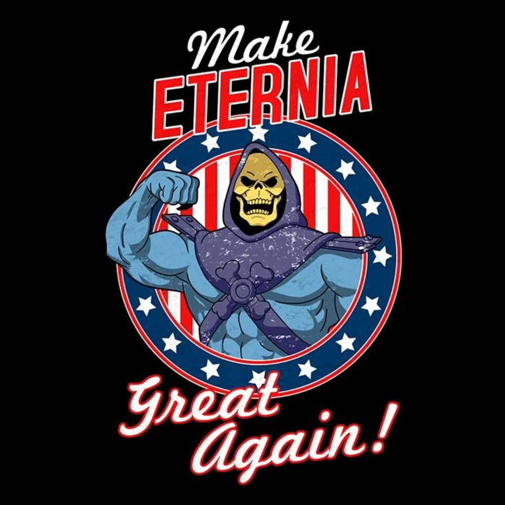 Once Upon a Tee: Make Eternia Great Again