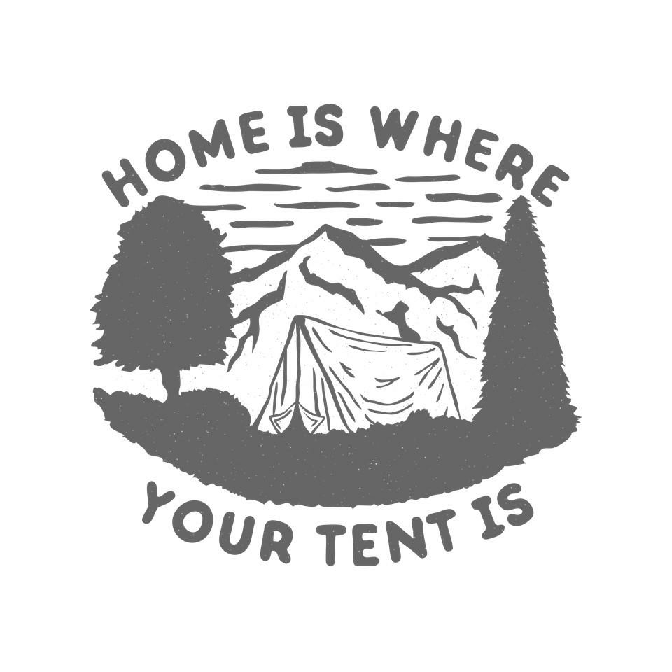 TeeFury: Home Is Where Your Tent Is