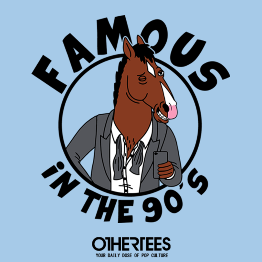 OtherTees: Famous in the 90's