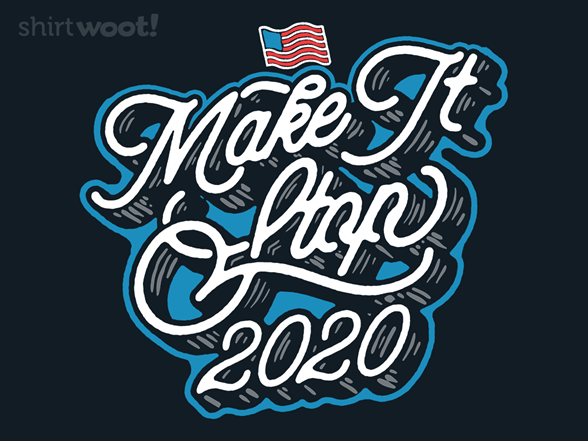 Woot!: Make It Stop 2020
