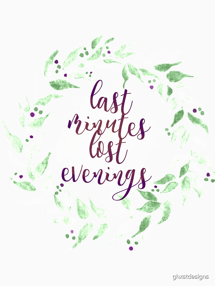 RedBubble: Last Minutes Lost evenings