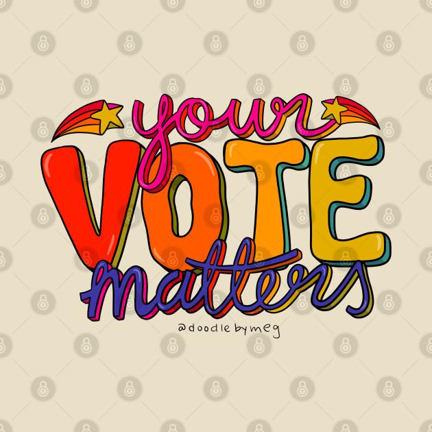 TeePublic: Your Vote Matters