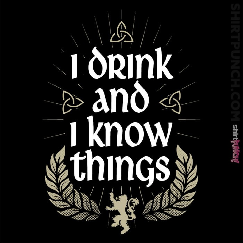 ShirtPunch: I Drink And I Know Things