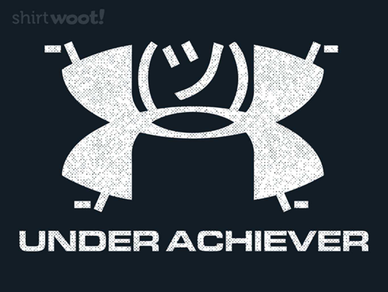 Woot!: Under Achiever