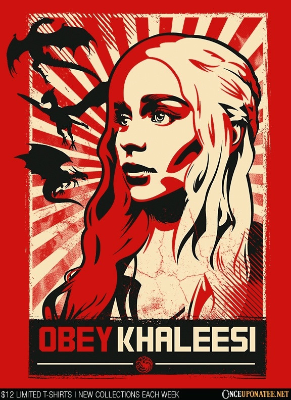 Once Upon a Tee: Obey Khaleesi