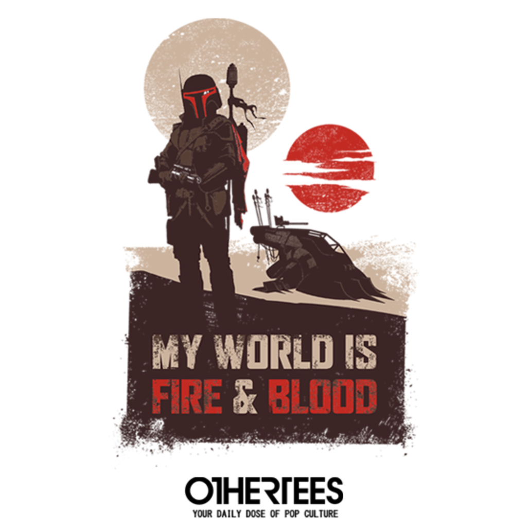 OtherTees: My World is Fire and Blood